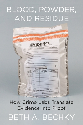 Blood, Powder, and Residue: How Crime Labs Translate Evidence Into Proof Cover Image