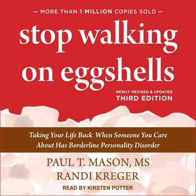 Stop Walking on Eggshells Lib/E: Taking Your Life Back When Someone You Care about Has Borderline Personality Disorder (3rd Edition) Cover Image