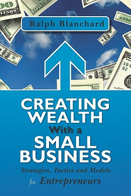 Creating Wealth with a Small Business Cover