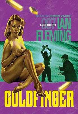 Cover for Goldfinger (James Bond Novels (Audio))