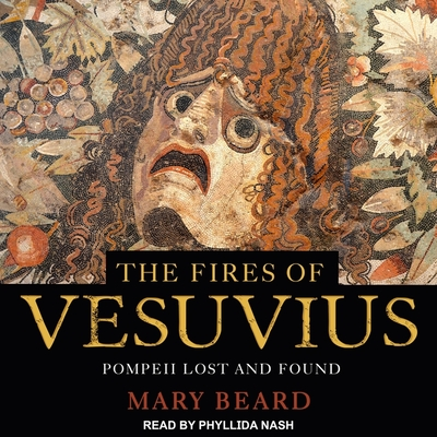 The Fires of Vesuvius: Pompeii Lost and Found Cover Image