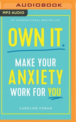 Own It.: Make Your Anxiety Work for You Cover Image