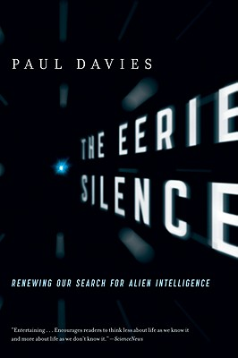 The Eerie Silence: Renewing Our Search for Alien Intelligence Cover Image