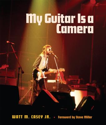 My Guitar Is a Camera (John and Robin Dickson Series in Texas Music) Cover Image