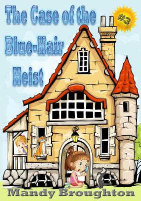 The Case of the Blue-Hair Heist: #3 Cover Image