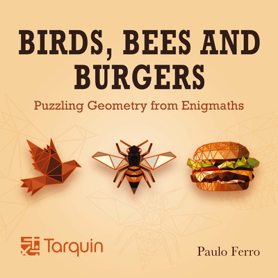 Birds, Bees and Burgers: Puzzling Geometry from EnigMaths Cover Image