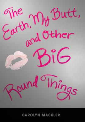The Earth, My Butt, and Other Big Round Things Cover Image