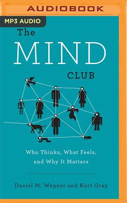 The Mind Club: Who Thinks, What Feels, and Why It Matters Cover Image
