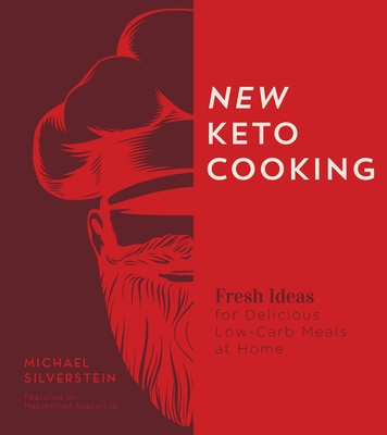 New Keto Cooking: Fresh Ideas for Delicious Low-Carb Meals at Home Cover Image
