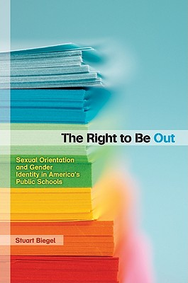 The Right to Be Out: Sexual Orientation and Gender Identity in America's Public Schools Cover Image