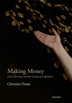 Making Money: Coin, Currency, and the Coming of Capitalism Cover Image