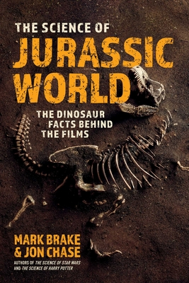 The Science of Jurassic World: The Dinosaur Facts Behind the Films Cover Image