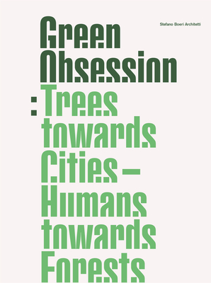 Green Obsession: Trees Towards Cities, Humans Towards Forests Cover Image