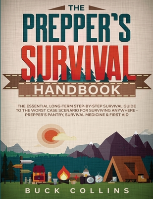 The Prepper's Survival Handbook: The Essential Long-Term Step-By-Step Survival Guide to the Worst Case Scenario for Surviving Anywhere - Prepper's Pan Cover Image