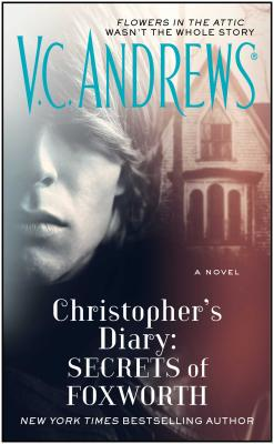 Christopher's Diary: Secrets of Foxworth (Dollanganger #6) Cover Image