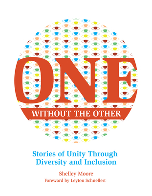 One Without the Other, Volume 1: Stories of Unity Through Diversity and Inclusion Cover Image