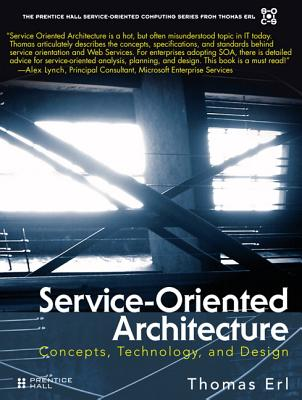 Service-Oriented Architecture: Concepts, Technology, and Design Cover Image