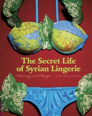 The Secret Life of Syrian Lingerie Cover