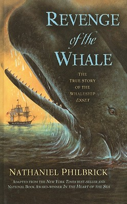 Revenge of the Whale: The True Story of the Whaleship Essex Cover Image