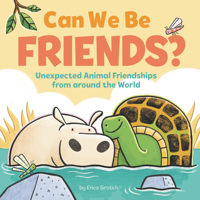 Can We Be Friends?: Unexpected Animal Friendships from around the World Cover Image