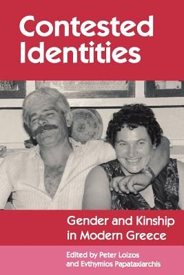 Contested Identities: Gender and Kinship in Modern Greece (Princeton Modern Greek Studies #5) Cover Image