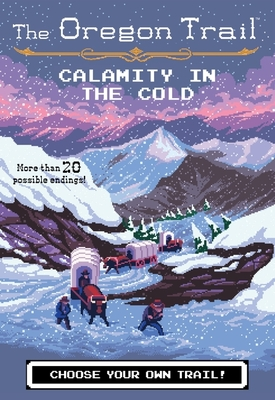 Calamity in the Cold (The Oregon Trail #8) Cover Image