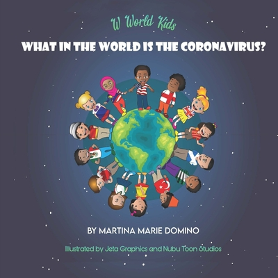 W World Kids, What in the World is the Coronavirus? Cover Image
