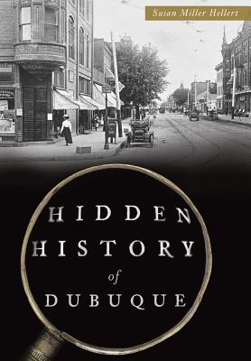 Hidden History of Dubuque Cover Image