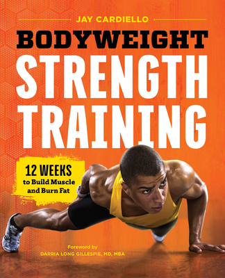 Bodyweight Strength Training: 12 Weeks to Build Muscle and Burn Fat Cover Image
