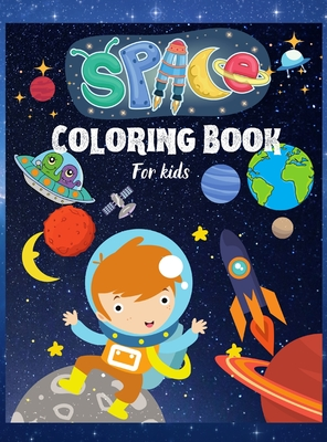 Space Coloring Book For Kids: Space Coloring Book For Kids .Amazing Coloring & Activity book for Kids &Toodlers.Outer Space Coloring with Planets, A Cover Image