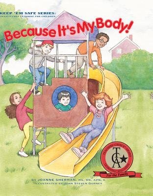 Because It's My Body!: Keep 'Em Safe Series: Anxiety-Free Learning for Children Cover Image