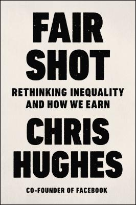 Fair Shot: Rethinking Inequality and How We Earn Cover Image