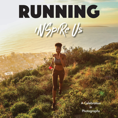 Running Inspire Us: A Celebration in Photographs Cover Image