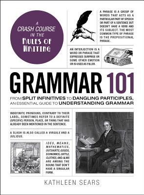 Grammar 101: From Split Infinitives to Dangling Participles, an Essential Guide to Understanding Grammar (Adams 101) Cover Image