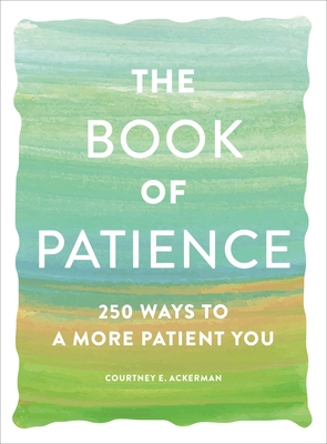 The Book of Patience: 250 Ways to a More Patient You Cover Image