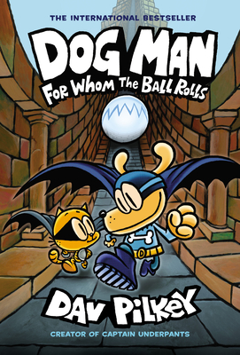 Dog Man: For Whom the Ball Rolls cover image