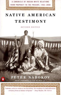 Native American Testimony: Chronicle Indian White Relations from Prophecy Present 19422000 (rev Edition) Cover Image