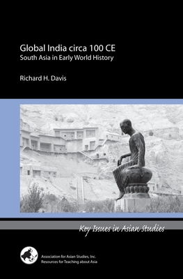 Global India Circa 100 Ce (Key Issues in Asian Studies) Cover Image