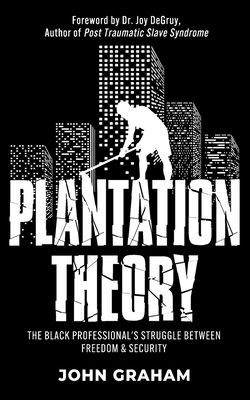 Plantation Theory: The Black Professional's Struggle Between Freedom and Security Cover Image
