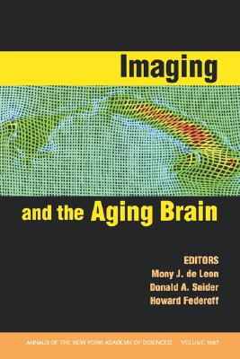 Imaging and the Aging Brain, Volume 1097 (Annals of the New York Academy of Science) Cover Image