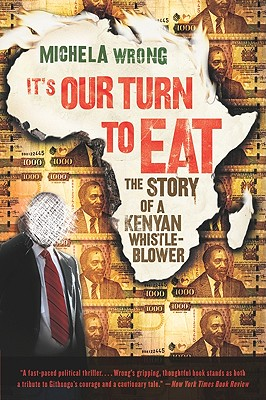 It's Our Turn to Eat: The Story of a Kenyan Whistle-Blower Cover Image
