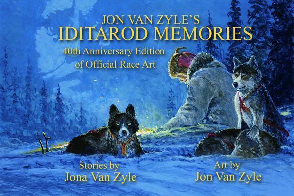 Cover for Jon Van Zyle's Iditarod Memories