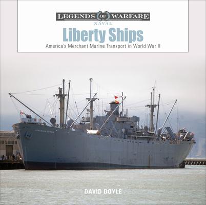 Liberty Ships: America's Merchant Marine Transport in World War II (Legends of Warfare: Naval #13) Cover Image