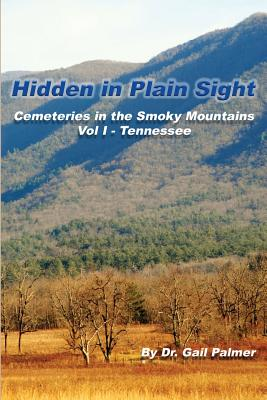 Hidden in Plain Sight: Cemeteries of the Smoky Mountains, Vol.1-Tennessee Cover Image
