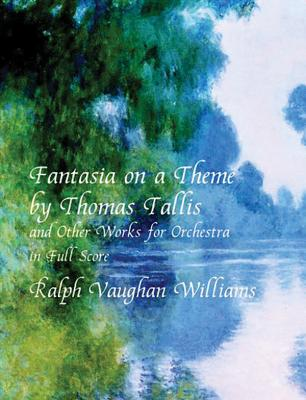 Fantasia on a Theme by Thomas Tallis and Other Works for Orchestra in Full Score (Dover Music Scores) Cover Image