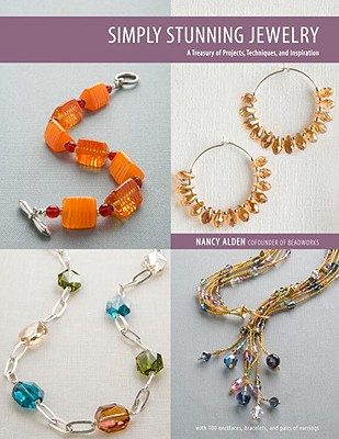Simply Stunning Jewelry: A Treasury of Projects, Techniques, and Inspiration Cover Image
