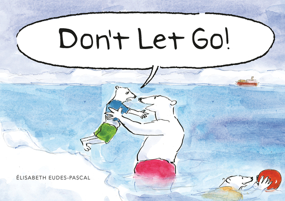 Don't Let Go! Cover Image