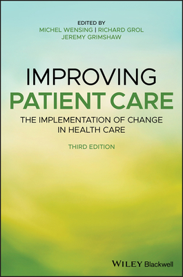 Improving Patient Care: The Implementation of Change in Health Care Cover Image