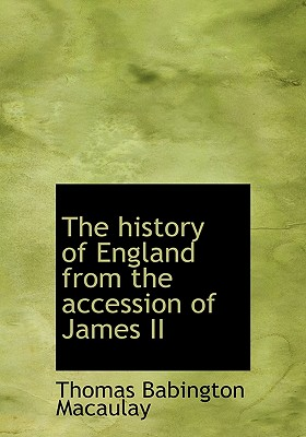Cover for The History of England from the Accession of James II