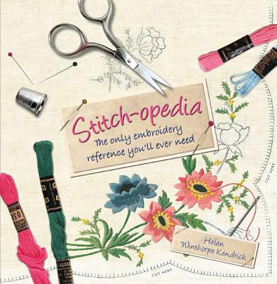 Stitch-opedia: The Only Embroidery Reference You'll Ever Need Cover Image
